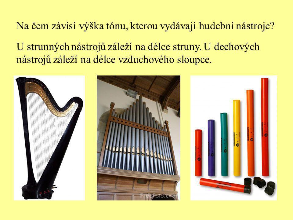 Na čem závisí výška tónu, kterou vydávají hudební nástroje