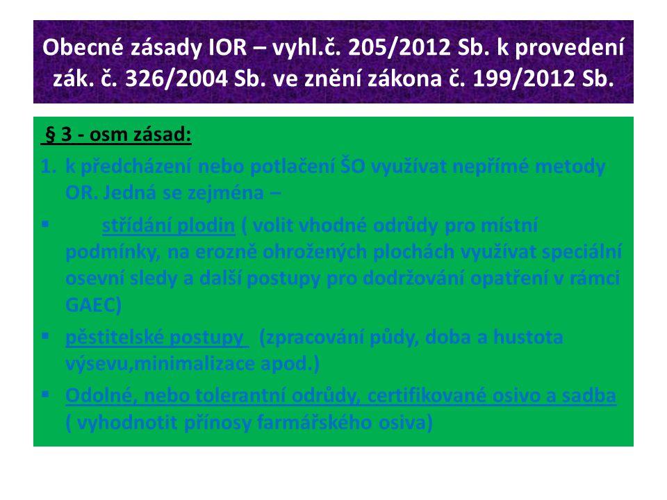 Obecné zásady IOR – vyhl. č. 205/2012 Sb. k provedení zák. č