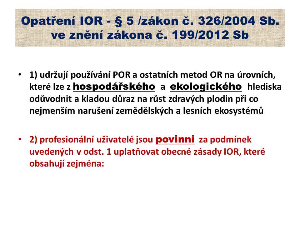 Opatření IOR - § 5 /zákon č. 326/2004 Sb. ve znění zákona č