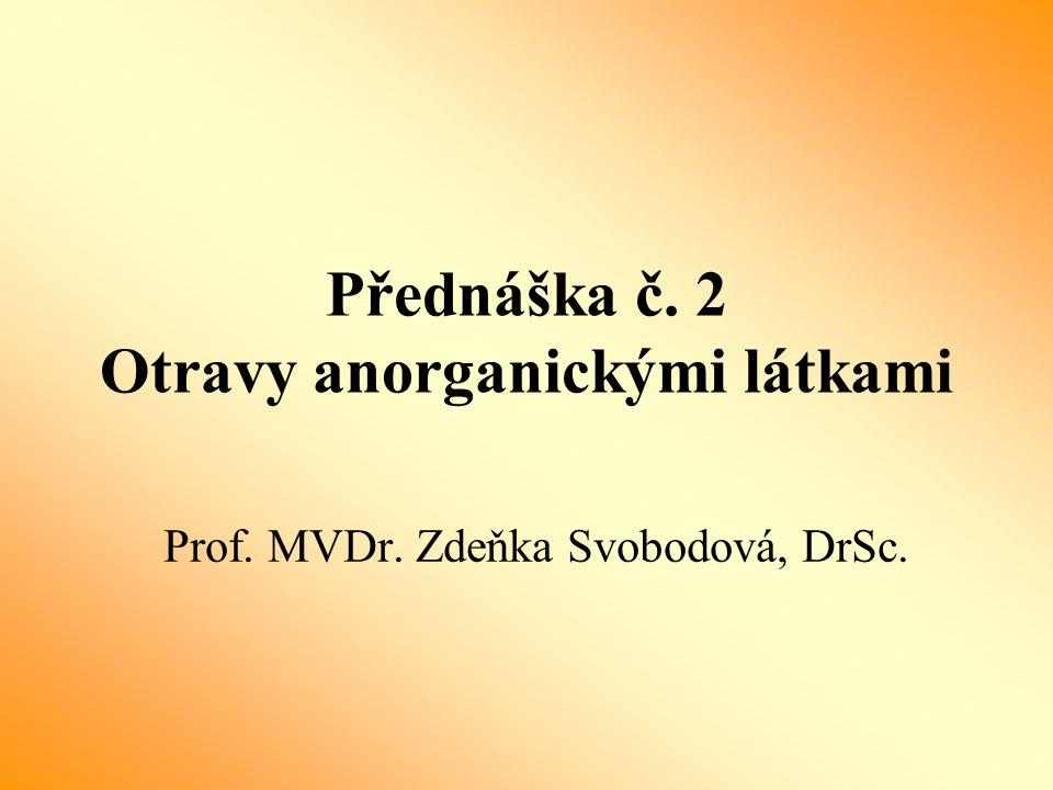 Přednáška č. 2 Otravy anorganickými látkami