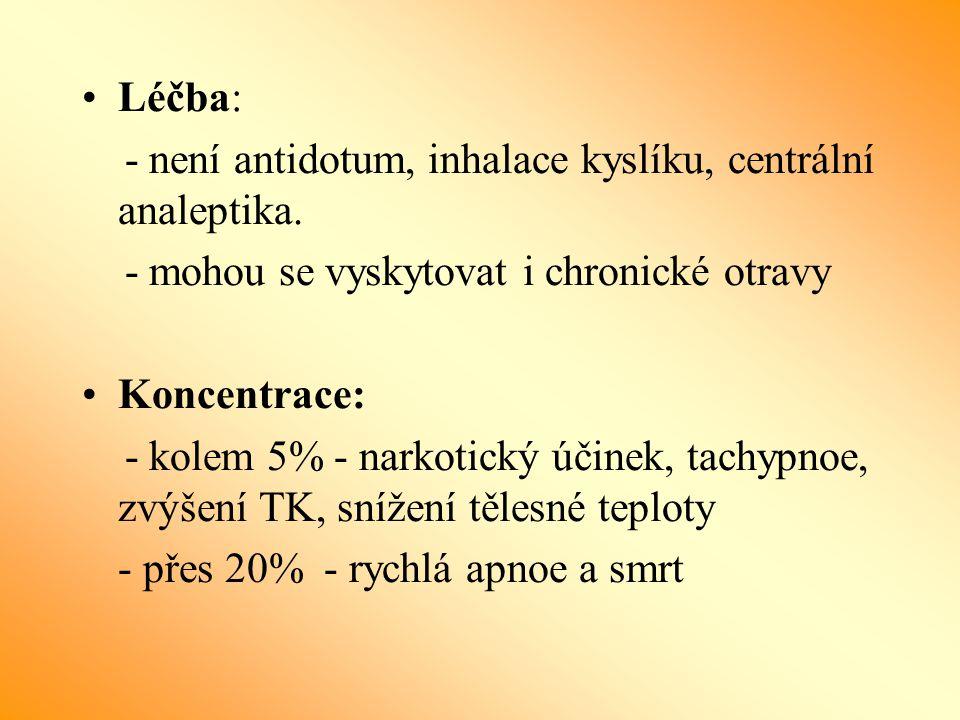 Léčba: - není antidotum, inhalace kyslíku, centrální analeptika. - mohou se vyskytovat i chronické otravy.
