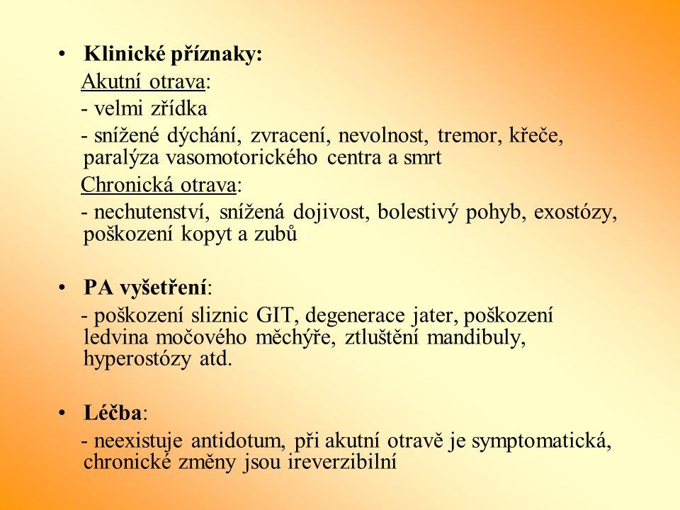 Klinické příznaky: Akutní otrava: - velmi zřídka. - snížené dýchání, zvracení, nevolnost, tremor, křeče, paralýza vasomotorického centra a smrt.