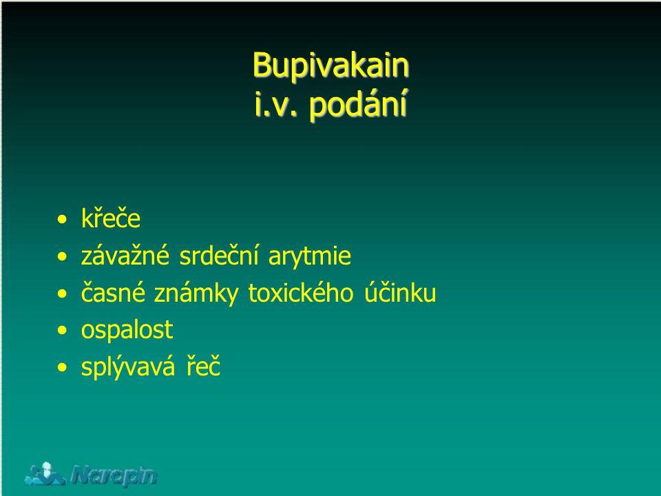 Bupivakain i.v. podání křeče závažné srdeční arytmie