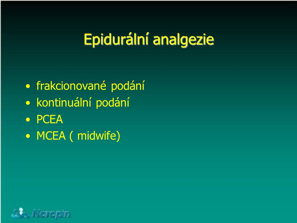 Epidurální analgezie frakcionované podání kontinuální podání PCEA