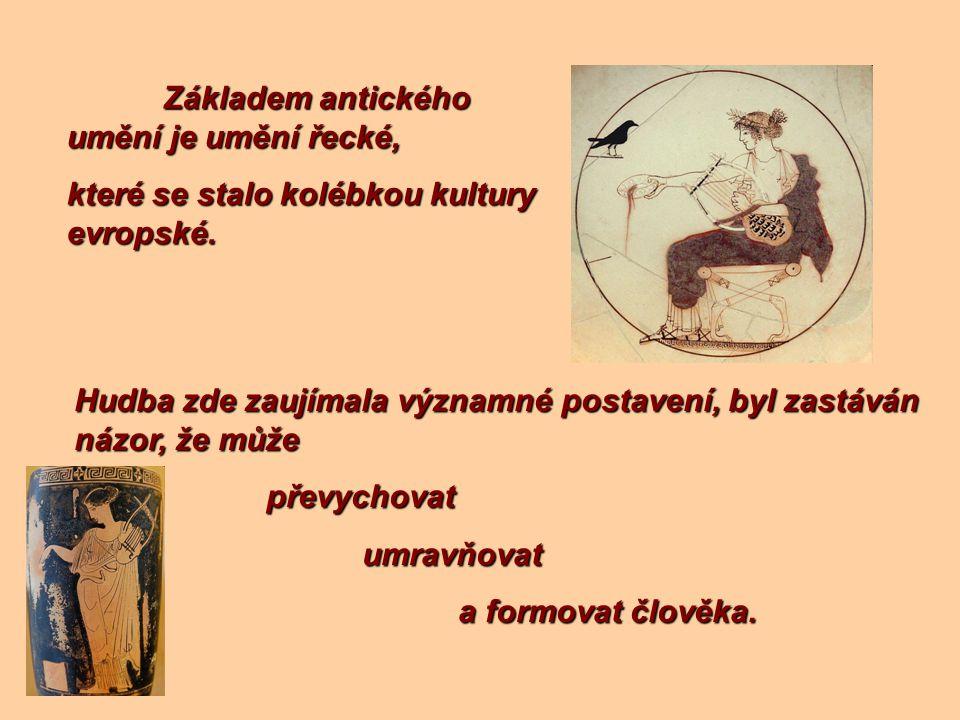 Základem antického umění je umění řecké,