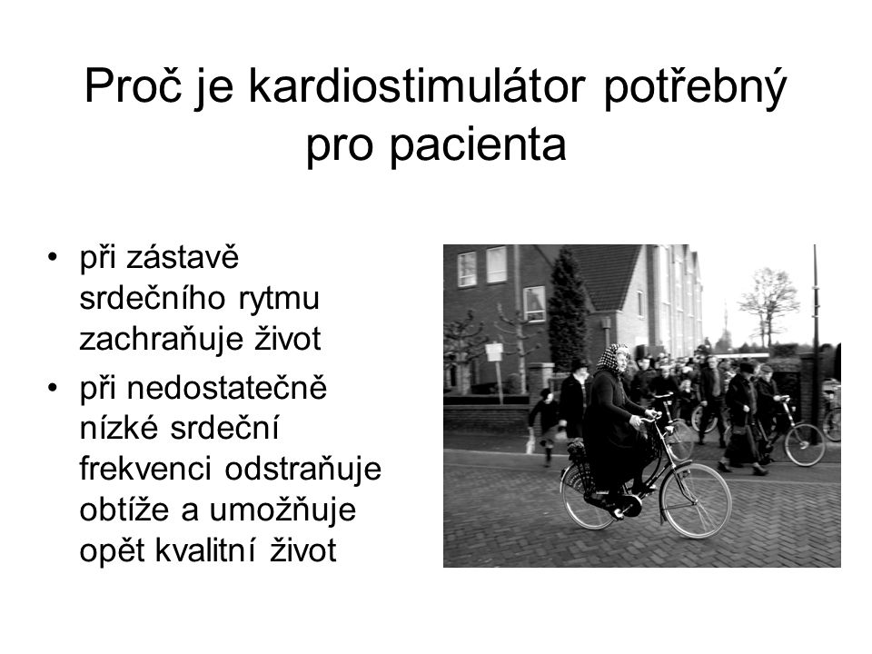Proč je kardiostimulátor potřebný pro pacienta