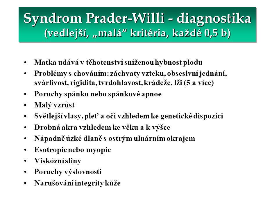 "Syndrom Prader-Willi - diagnostika (vedlejší, ""malá kritéria, každé 0,5 b)"