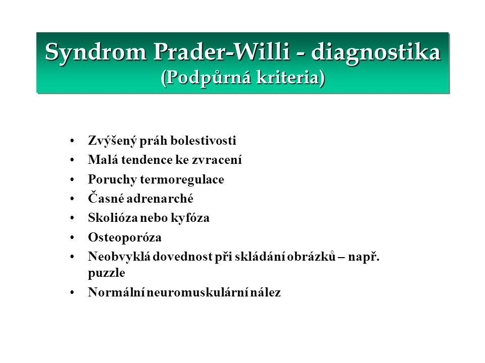 Syndrom Prader-Willi - diagnostika (Podpůrná kriteria)