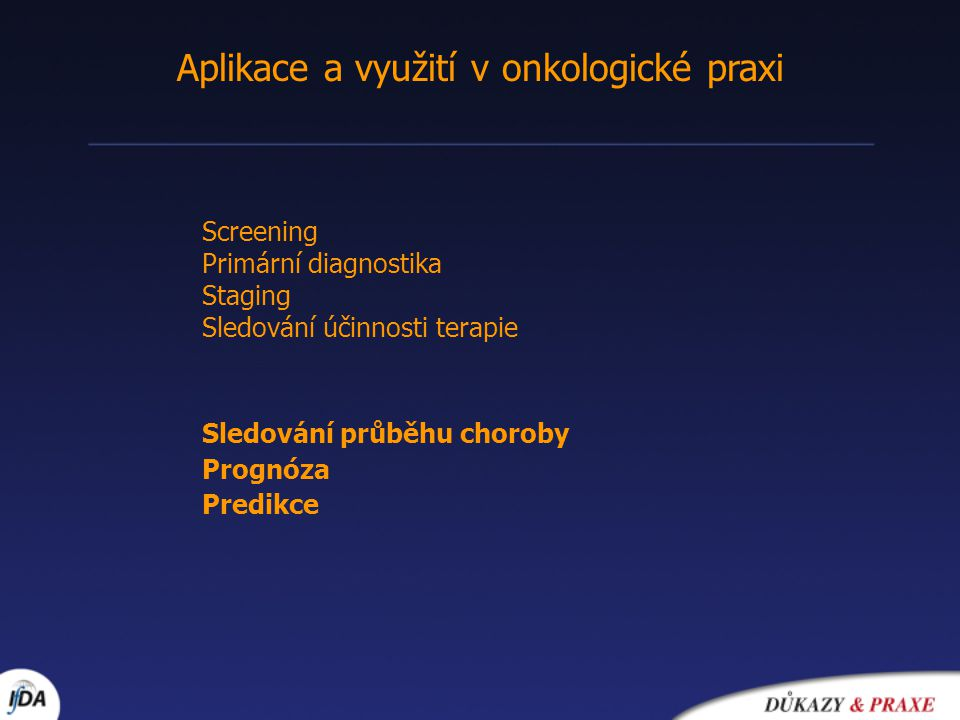 Aplikace a využití v onkologické praxi