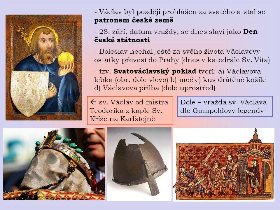 - Václav byl později prohlášen za svatého a stal se patronem české země