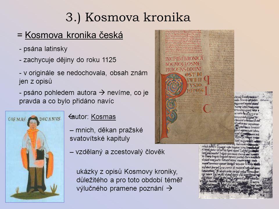 3.) Kosmova kronika = Kosmova kronika česká - psána latinsky