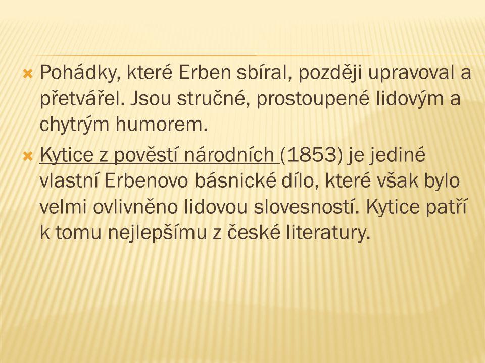 Pohádky, které Erben sbíral, později upravoval a přetvářel