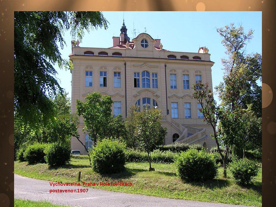 Vychovatelna. Praha v Holešovičkách, postaveno r.1907
