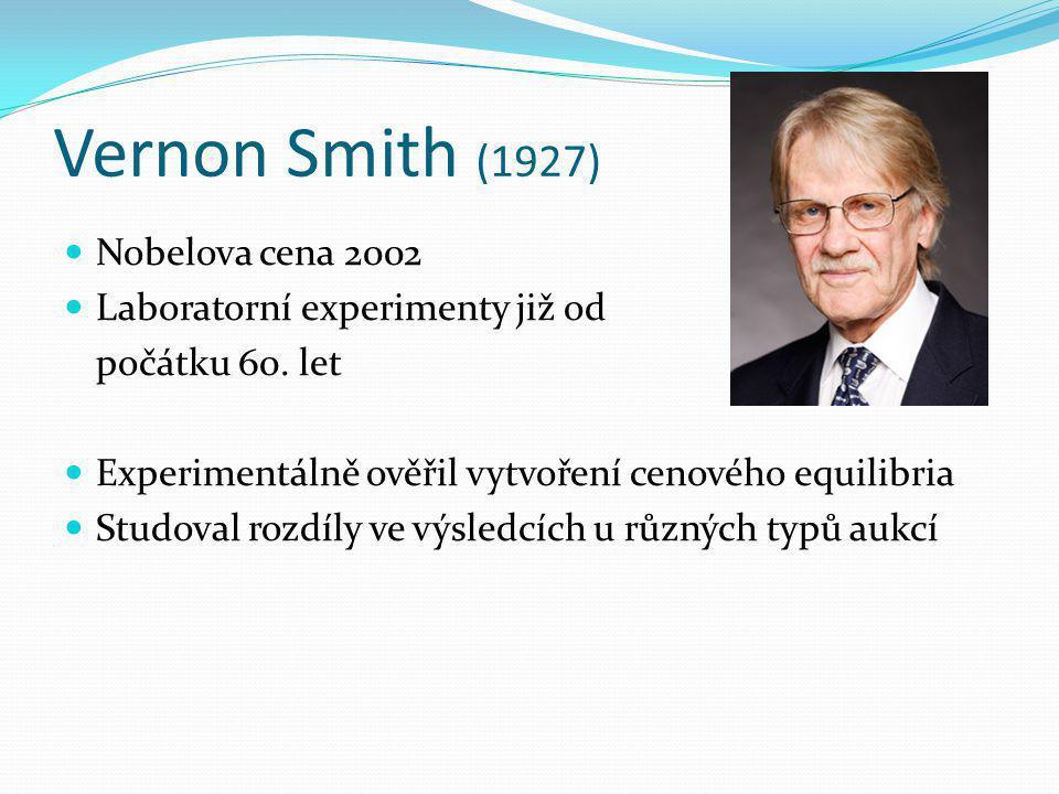 Vernon Smith (1927) Nobelova cena 2002 Laboratorní experimenty již od
