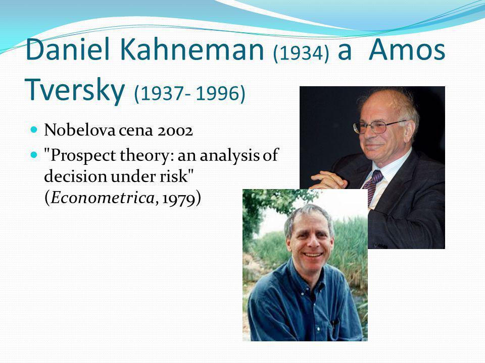 Daniel Kahneman (1934) a Amos Tversky (1937- 1996)