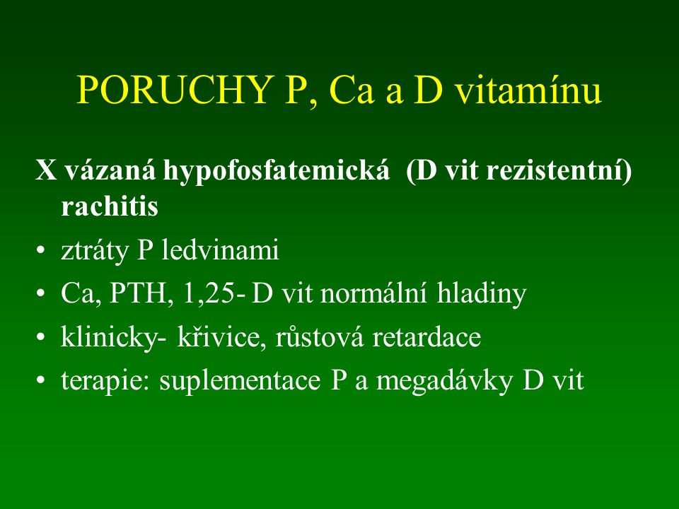 PORUCHY P, Ca a D vitamínu