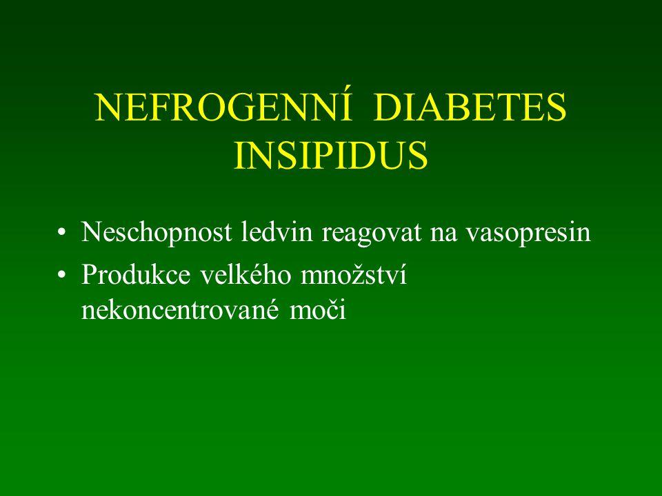 NEFROGENNÍ DIABETES INSIPIDUS