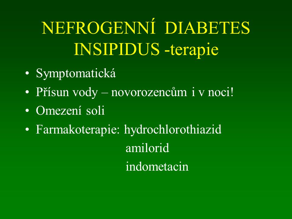 NEFROGENNÍ DIABETES INSIPIDUS -terapie
