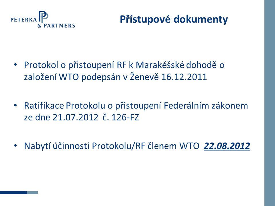 Přístupové dokumenty Protokol o přistoupení RF k Marakéšské dohodě o založení WTO podepsán v Ženevě 16.12.2011.