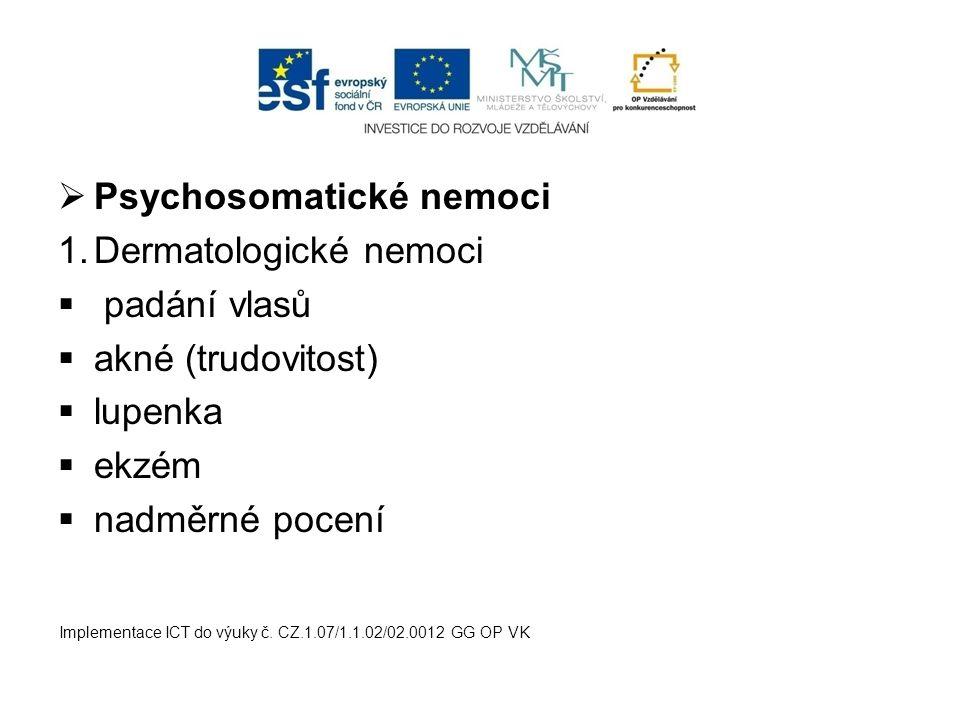 Psychosomatické nemoci Dermatologické nemoci padání vlasů