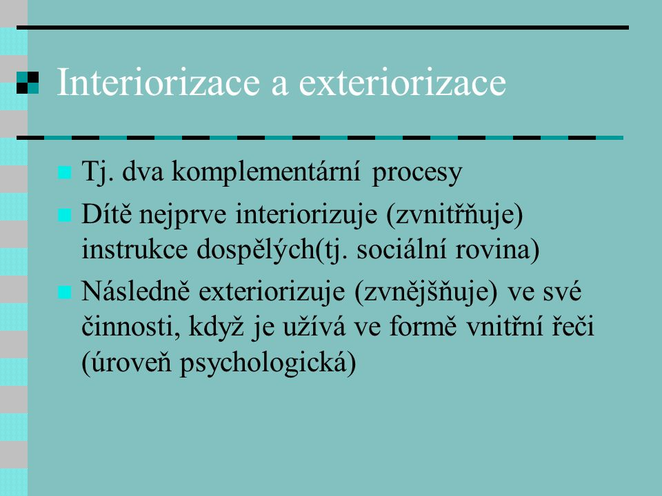 Interiorizace a exteriorizace