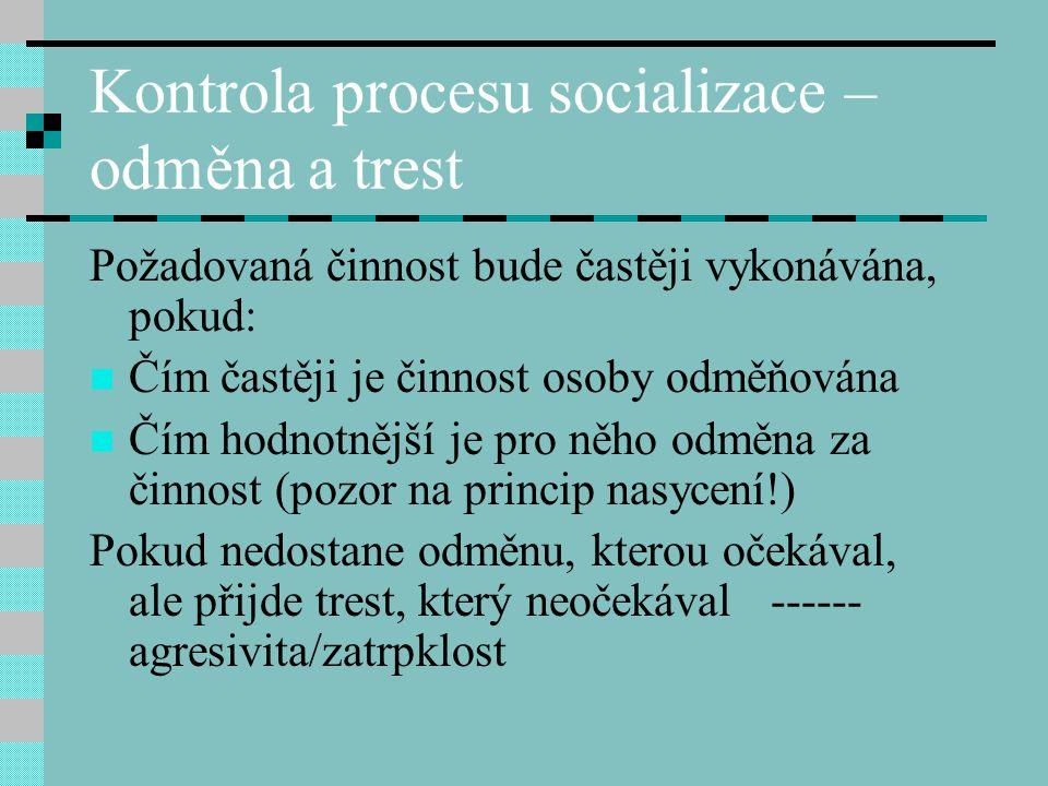Kontrola procesu socializace – odměna a trest