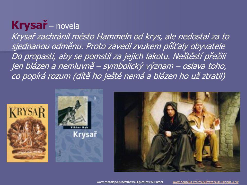 Krysař – novela Krysař zachránil město Hammeln od krys, ale nedostal za to. sjednanou odměnu. Proto zavedl zvukem píšťaly obyvatele.