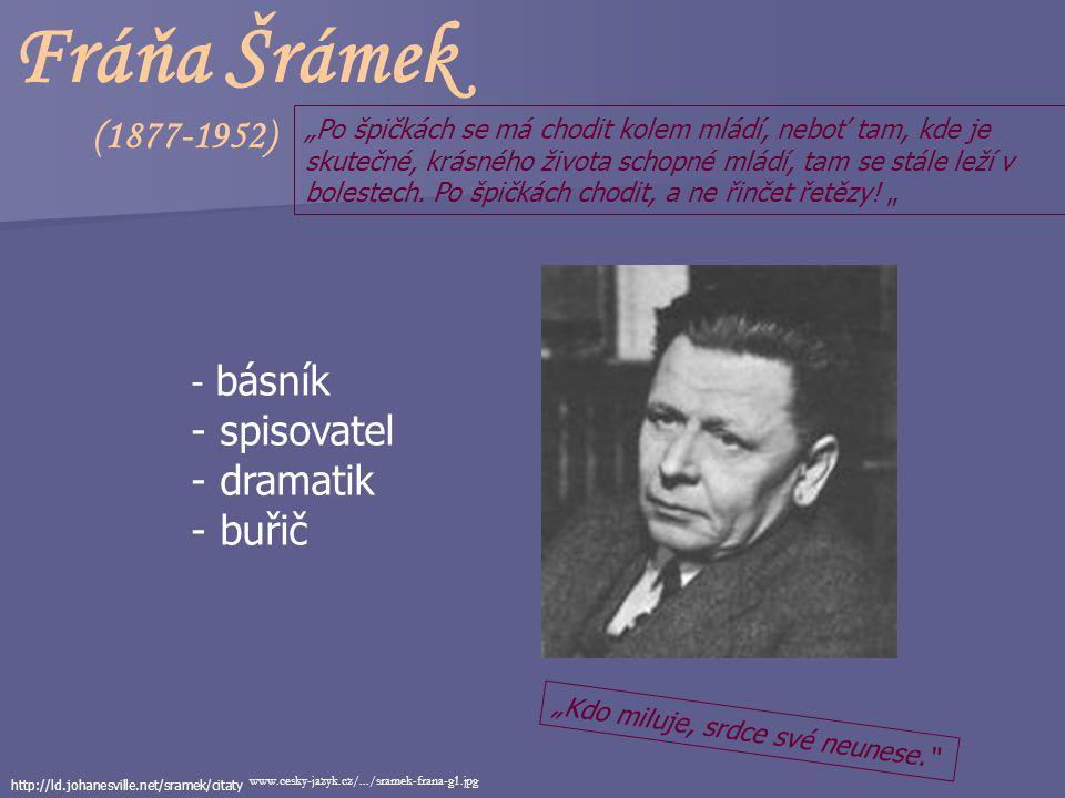 Fráňa Šrámek (1877-1952) spisovatel dramatik buřič básník