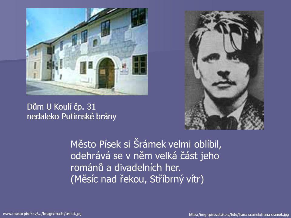 Město Písek si Šrámek velmi oblíbil, odehrává se v něm velká část jeho