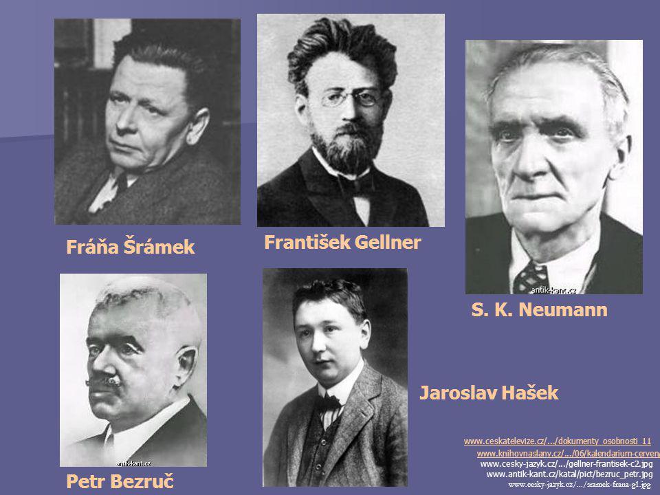 František Gellner Fráňa Šrámek S. K. Neumann Jaroslav Hašek
