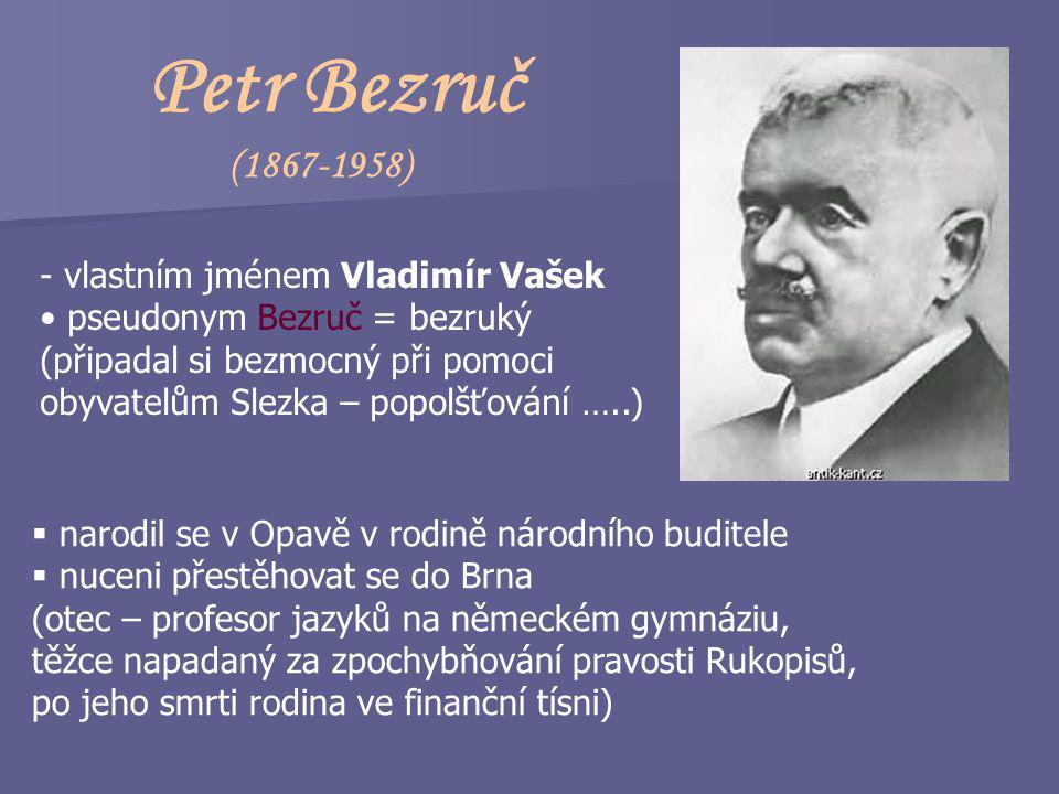 Petr Bezruč (1867-1958) vlastním jménem Vladimír Vašek