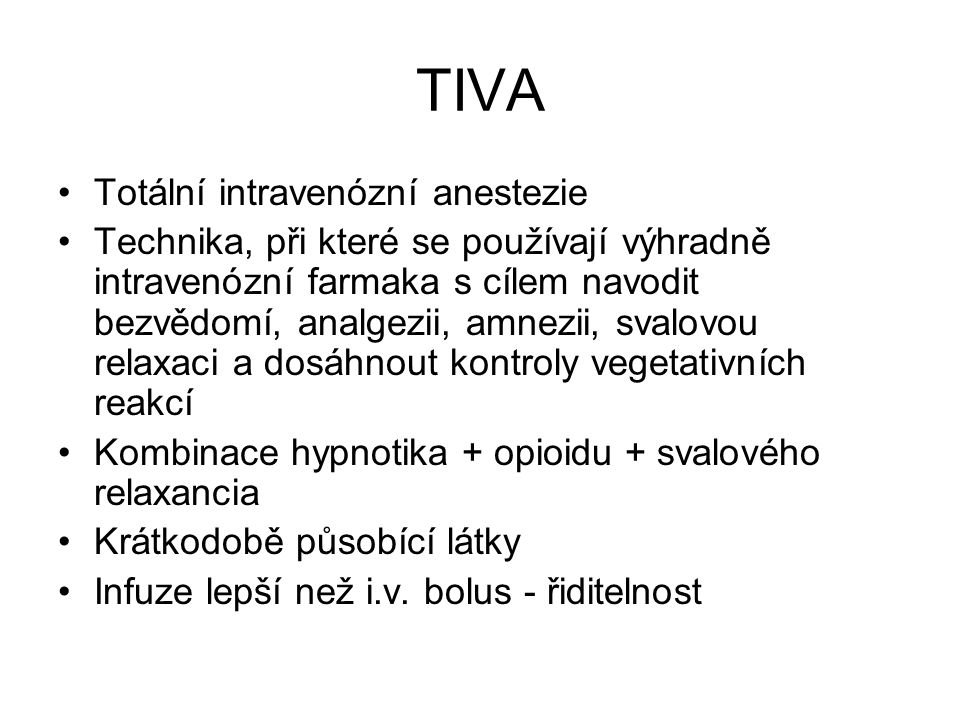 TIVA Totální intravenózní anestezie