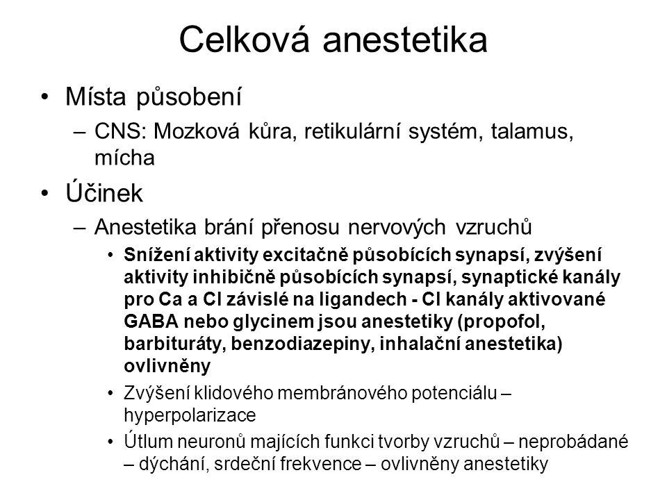 Celková anestetika Místa působení Účinek