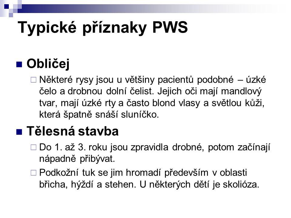 Typické příznaky PWS Obličej Tělesná stavba