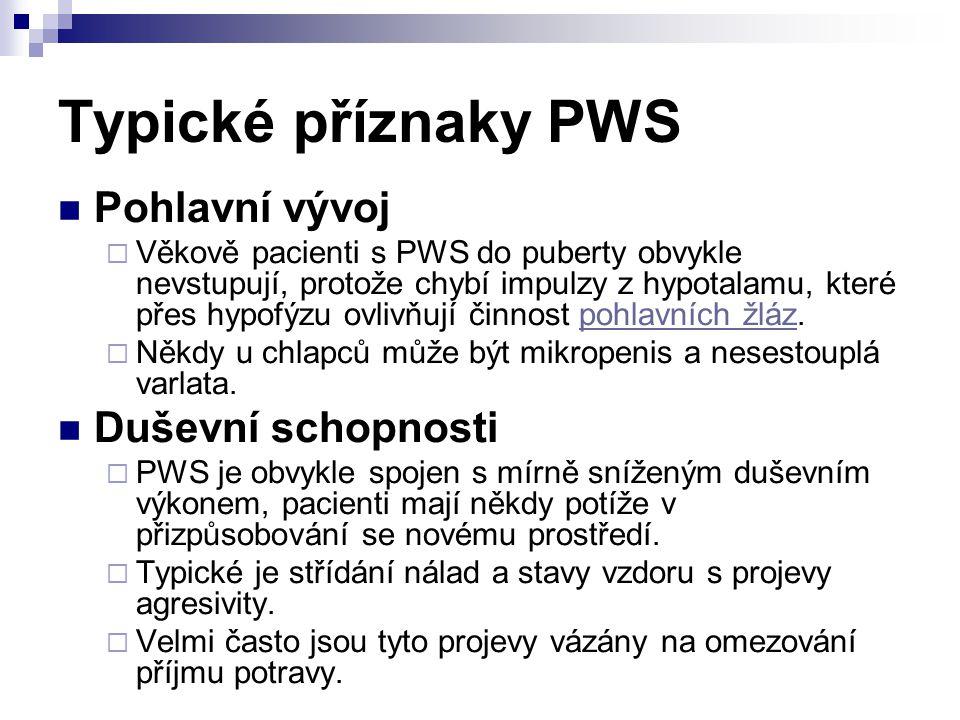 Typické příznaky PWS Pohlavní vývoj Duševní schopnosti