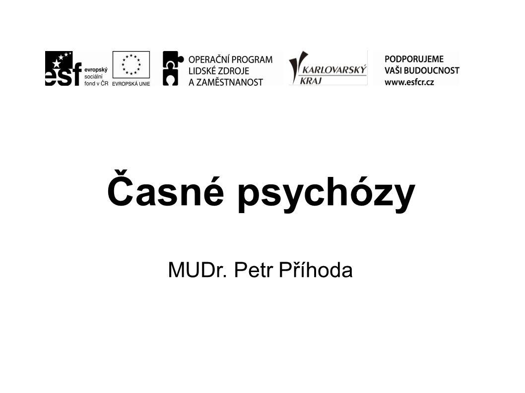 Časné psychózy MUDr. Petr Příhoda