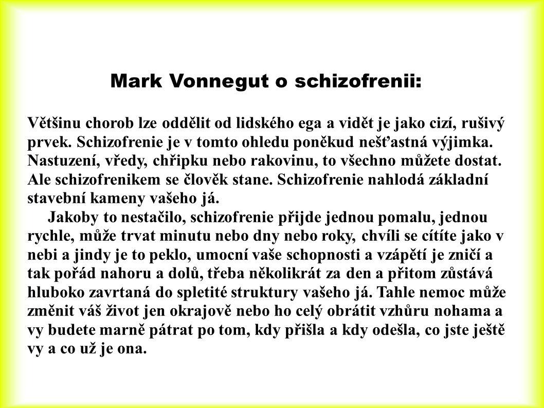 Mark Vonnegut o schizofrenii: Většinu chorob lze oddělit od lidského ega a vidět je jako cizí, rušivý prvek.