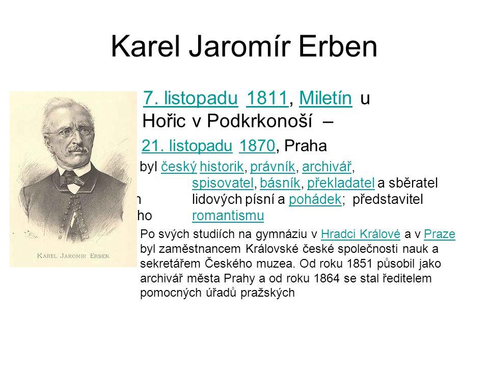 Karel Jaromír Erben 7. listopadu 1811, Miletín u Hořic v Podkrkonoší –