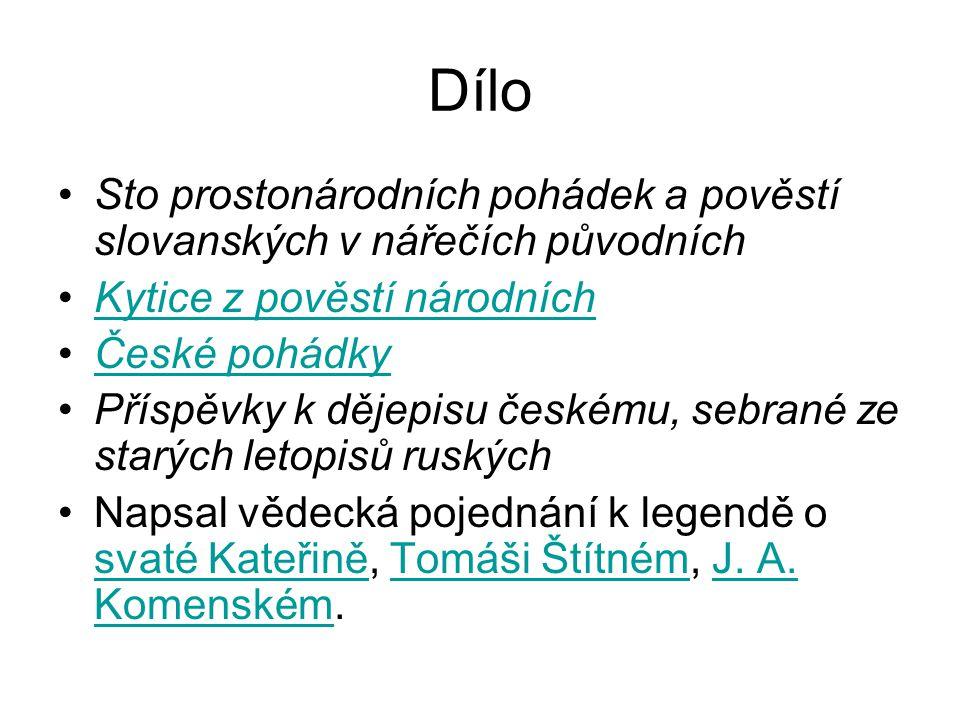Dílo Sto prostonárodních pohádek a pověstí slovanských v nářečích původních. Kytice z pověstí národních.