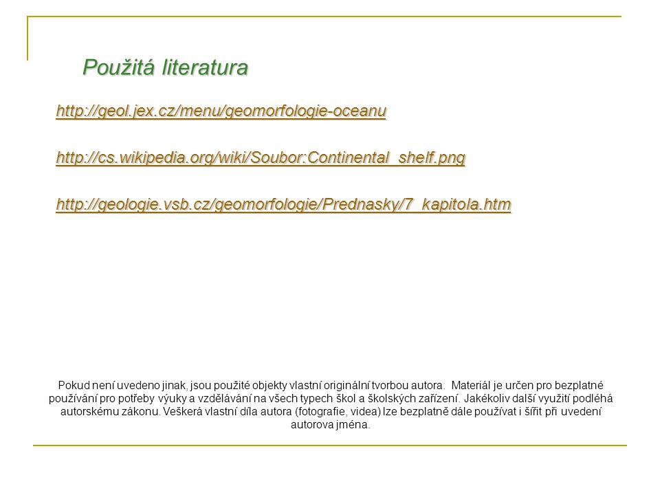 Použitá literatura http://geol.jex.cz/menu/geomorfologie-oceanu