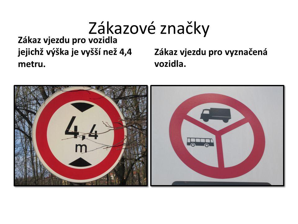 Zákazové značky Zákaz vjezdu pro vozidla jejichž výška je vyšší než 4,4 metru.