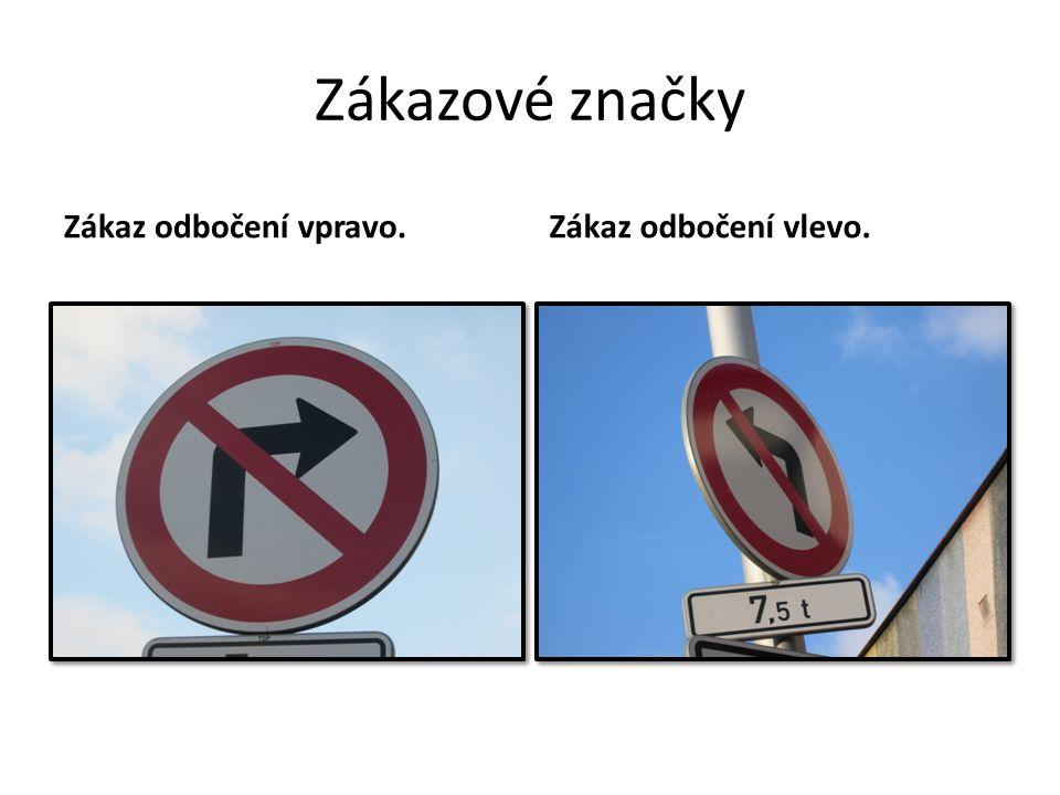 Zákazové značky Zákaz odbočení vpravo. Zákaz odbočení vlevo.