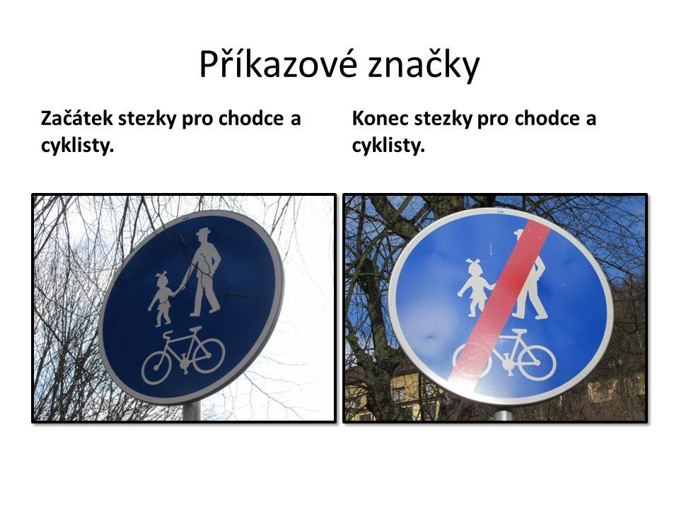 Příkazové značky Začátek stezky pro chodce a cyklisty.