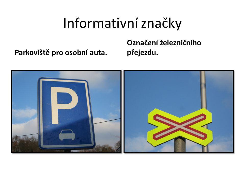 Informativní značky Označení železničního přejezdu.