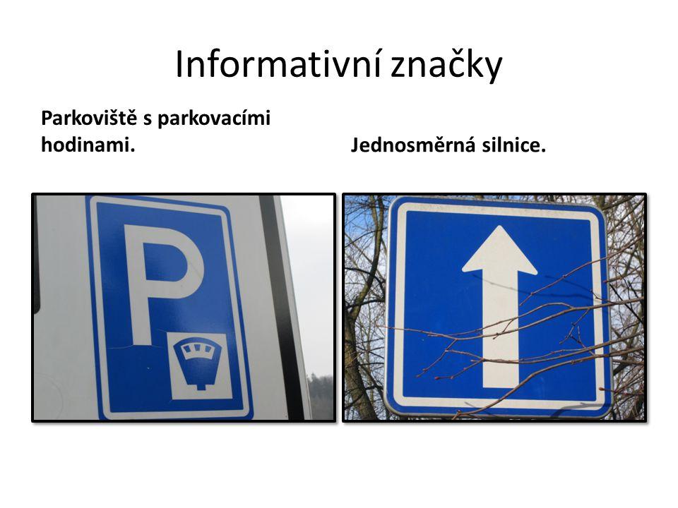 Informativní značky Parkoviště s parkovacími hodinami.