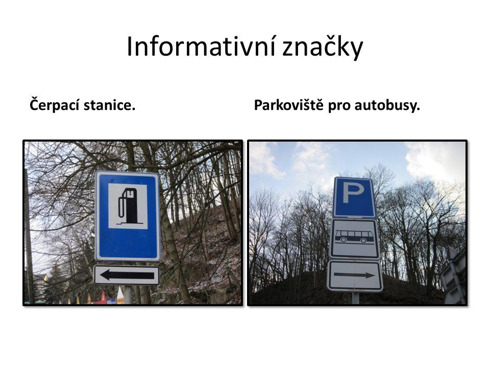 Informativní značky Čerpací stanice. Parkoviště pro autobusy.