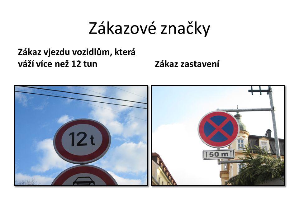 Zákazové značky Zákaz vjezdu vozidlům, která váží více než 12 tun
