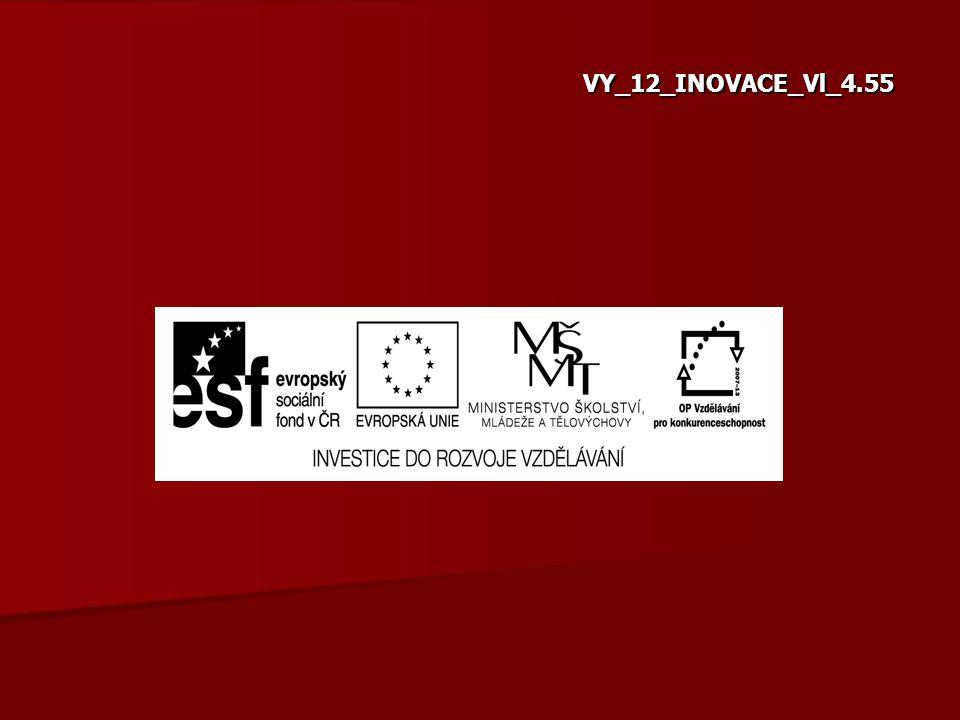 VY_12_INOVACE_Vl_4.55 VY_12_INOVACE_Vl_4.55