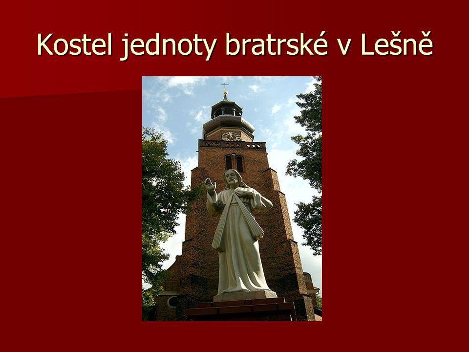 Kostel jednoty bratrské v Lešně