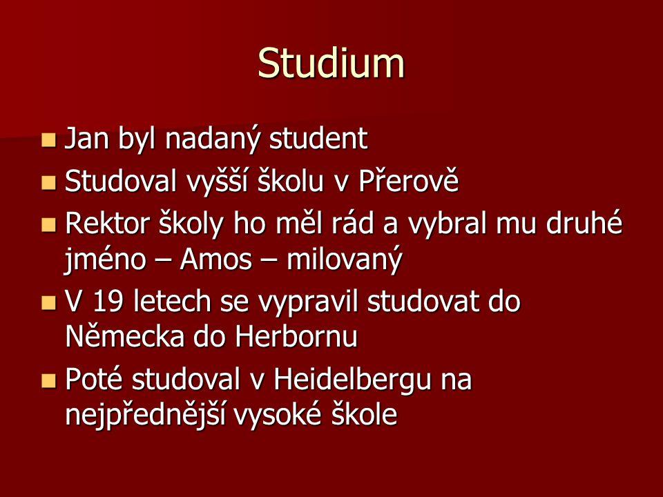 Studium Jan byl nadaný student Studoval vyšší školu v Přerově